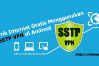 Trik Internet Gratis Menggunakan SSTP VPN di Android